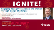 Engaging Young Professionals and Women Through Design Challenges - Alan Mantooth - Ignite: Sections Congress 2017