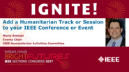 Add a Humanitarian Track or Session to your IEEE Conference or Event - Mario Aleman - Ignite: Sections Congress 2017