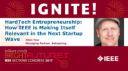 HardTech Entrepreneurship: IEEE in the Next Startup Wave - Allan Tear - Sections Congress 2017