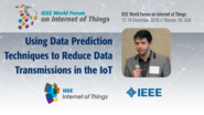 Gabriel Martins Dias: Using Data Prediction Techniques to Reduce Data Transmissions in the IoT: WF IoT 2016