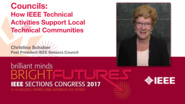 Christina Schober: Councils - How IEEE Technical Activities Support Local Technical Communities — Studio Tech Talks: Sections Congress 2017