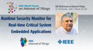 Howard Shrobe: Runtime Security Monitor for Real-time Critical System Embedded Applications: WF IoT 2016