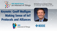 Geoff Mulligan: Keynote - Making Sense of IoT Protocols and Alliances: WF IoT 2016