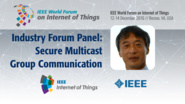 Yoshihiro Ohba: Secure Multicast Group Communication in ECHONET-Lite - Industry Forum Panel: WF IoT 2016