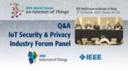 Q&A: IoT Security and Privacy - Industry Forum Panel: WF-IoT 2016