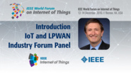 Geoff Mulligan: IoT and Low Power Wide Area Networks Introduction - Industry Forum Panel: WF-IoT 2016