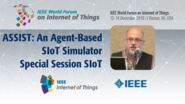 Charalampos Patrikakis: ASSIST: An Agent-Based SIoT Simulator - Special Session on SIoT: WF-IoT 2016