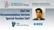 Yasir Saleem: Exploitation of Social IoT for Recommendation Services - Special Session on SIoT: WF-IoT 2016