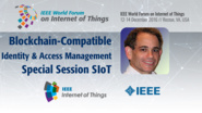 David Kravitz: Blockchain-Compatible Identity and Access Management for IoT - Special Session on SIoT: WF-IoT 2016
