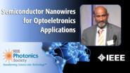 Semiconductor Nanowires for Optoeletronics Applications: An IPC Keynote with Chennupati Jagadish