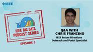 Q&A with Chris Franzino: IEEE Big Data Podcast, Episode 5