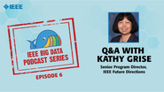 Q&A with Kathy Grise: IEEE Big Data Podcast, Episode 6