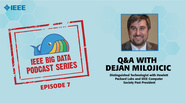 Q&A with Dejan Milojicic: IEEE Big Data Podcast, Episode 7