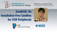 Shao-Chuan Lee: SandUSB: An Installation-Free Sandbox for USB Peripherals: WF-IoT 2016