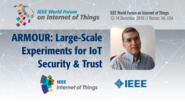 Antonio Skarmeta: ARMOUR: Large-Scale Experiments for IoT Security and Trust: WF-IoT 2016