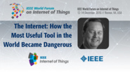Keynote Paul Mockapetris: The Internet: How the Most Useful Tool in the World Became Dangerous: WF-IoT 2016