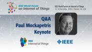 Q&A: Paul Mockapetris Keynote: WF-IoT 2016