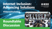 IEEE Internet Inclusion: Advancing Solutions for Digital Inclusion Roundtable