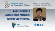 Fengrui Shi: Game Theoretic and Auction-based Algorithms Towards Opportunistic Edge-Processing in LPWA LoRa Networks: WF-IoT 2016