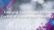 Emerging Technologies for the Control of Human Brain Dynamics: IEEE TechEthics Keynote with Danielle Bassett