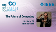 The Future of Computing: Dr. Dario Gil from IBM Research Announces Major Quantum Computing Milestone at IEEE Rebooting Computing