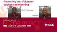 Joe Lillie and Murty Polavarapu: Recruiting and Volunteer Succession Planning - Studio Tech Talks: Sections Congress 2017