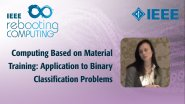 Computing Based on Material Training: Application to Binary Classification Problems - IEEE Rebooting Computing 2017