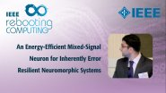 An Energy-Efficient Mixed-Signal Neuron for Inherently Error Resilient Neuromorphic Systems - IEEE Rebooting Computing 2017