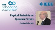 Physical Restraints on Quantum Circuits - IEEE Rebooting Computing 2017