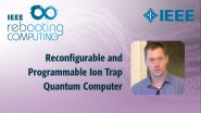 Reconfigurable and Programmable Ion Trap Quantum Computer - IEEE Rebooting Computing 2017