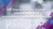 Self-Driving Cars and Beyond: Societal Impacts of Autonomous Transportation Systems - IEEE TechEthics Panel
