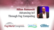 Advancing IoT Through Fog Computing - Hilton Romanski, Fog World Congress 2017