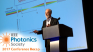 IEEE Photonics Conference 2017 Recap