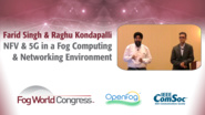 NFV And 5G In A Fog Computing & Networking Environment - Farid Singh and Raghu Kondapalli, Fog World Congress 2017