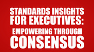 Standards Insights for Executives: Empowering Through Consensus