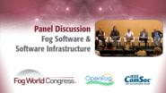 Fog Software and Software Infrastructure Panel - Fog World Congress 2017