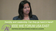 Humility and Leadership: Can they go hand in hand? - Roshan Roeder at IEEE WIE Forum USA East 2017