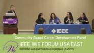 Community Based Career Development Panel: IEEE WIE Forum USA East 2017
