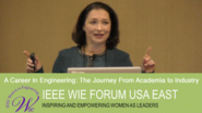 A Career in Engineering: The Journey From Academia to Industry - Dalma Novak at IEEE WIE Forum USA East 2017