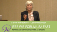 Career Reflections - Candy Robinson at IEEE WIE Forum USA East 2017