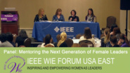 Mentoring the Next Generation of Female Leaders - panel from IEEE WIE Forum USA East 2017