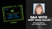 Q&A with Mary Ward-Callan: IEEE Technology Time Machine Podcast, Episode 1