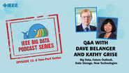 Q&A with Dave Belanger & Kathy Grise, Part 1: IEEE Big Data Podcast, Episode 12