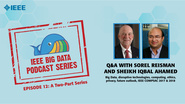 Q&A with Sorel Reisman & Sheikh Iqbal Ahamed, Part 2: IEEE Big Data Podcast, Episode 12