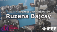 History of Robotics and Automation: Ruzena Bajcsy