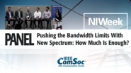 Pushing the Bandwidth Limits With New Spectrum: How Much Is Enough? - Panel from NIWeek 5G Summit