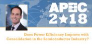 Does Power Efficiency Improve with Consolidation in the Semiconductor Industry? - Hans Stork, APEC 2018
