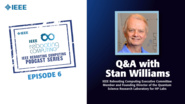 Q&A with Stan Williams: IEEE Rebooting Computing Podcast, Episode 6