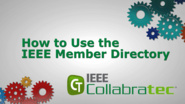 IEEE Collabratec: How to Use the IEEE Member Directory (new users)