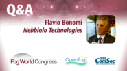 Fog World Congress Q&A: Flavio Bonomi